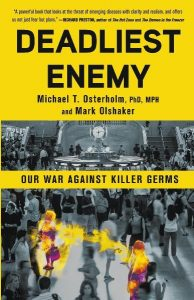 The Deadliest Enemy by Michael T. Osterholm, Phd, MPH